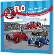 Ein spannendes Autorennen - Flo, das kleine Feuerwehrauto