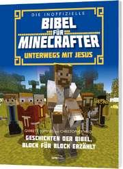 Die inoffizielle Bibel für Minecrafter: Unterwegs mit Jesus