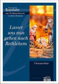 Lasset uns nun gehen nach Bethlehem (Chorpartitur)