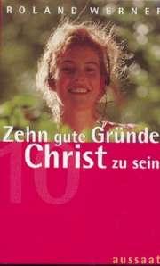 Zehn gute Gründe Christ zu sein