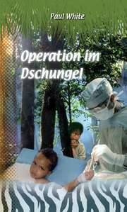 Operation im Dschungel