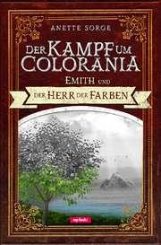 Der Kampf um Colorania: Emith und der Herr der Farben